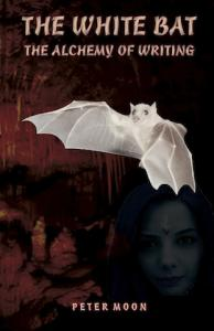 NEW: The White Bat - The Alchemy of Writing by Peter Moon